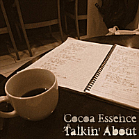 Cocoa Essence | Talkin' About