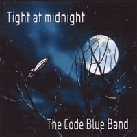 The Code Blue Band: Tight at Midnight