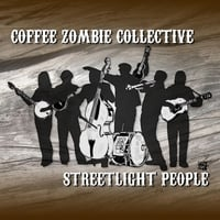 Coffee Zombie Collective: Streetlight People
