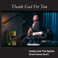 Cohen and the Spirits | Thank God for You