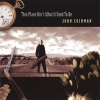 John Coinman | This Place Ain't What It Used to Be (European Import)
