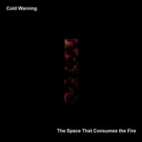 Cold Warning | The Space That Consumes the Fire