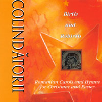 Colindatorii | Birth and Rebirth: Romanian Carols and Hymns for Christmas and Easter