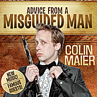 Colin Maier | Advice from a Misguided Man