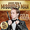 Colin Maier: Advice from a Misguided Man