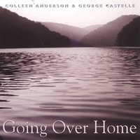 Colleen Anderson and George Castelle | Going Over Home