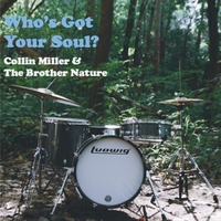 Collin Miller & the Brother Nature | Who's Got Your Soul?