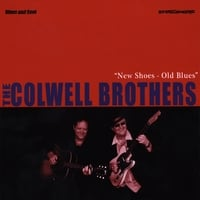 The Colwell Brothers: New Shoes-Old Blues