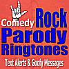Comedy Ringtones, Text Alerts & Goofy Messages: Rock and Roll Ring Tones, Parody Songs, Party Friendly