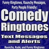 Comedy Ringtones, Text Alerts & Goofy Messages: Funny Ringtones, Raunchy Messages, Party People Friendly