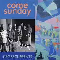 Come Sunday | Crosscurrents