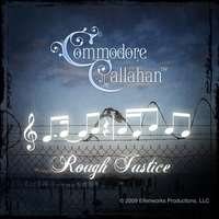 Commodore Callahan | Rough Justice