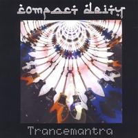 COMPACT DEITY: Trancemantra
