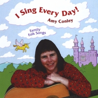 Amy Conley | I Sing Every Day