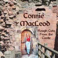 Connie MacLeod | Rough Cuts from the Castle