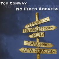 Tom Conway: No Fixed Address
