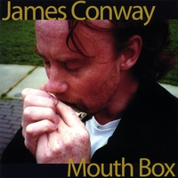 James Conway | Mouth Box
