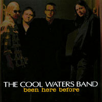 The Cool Waters Band | Been Here Before