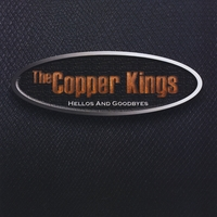 The Copper Kings | Hellos and Goodbyes