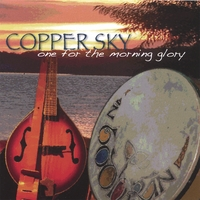 Copper Sky | One for the Morning Glory