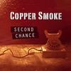 Copper Smoke: Second Chance