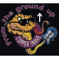 CopperSnake | From The Ground Up