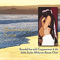 Copperwoman & the 2005 Esalen Midwives Retreat Choir | Blessingway Songs