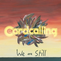 Cordcalling | We Are Still