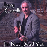 Jerry Corelli | I'm Not Dead Yet