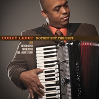 Corey Ledet and His Zydeco Band | Nothin' But the Best