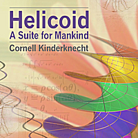 Cornell Kinderknecht | Helicoid, A Suite for Mankind