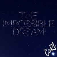 Cort | The Impossible Dream