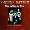 Cory S.: Online Dating Step By Step for Men