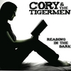 Cory & The Tigermen: Reading in the Dark