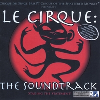 CIRCUS OF THE SHATTERED MONKEY: Le Cirque: The Soundtrack