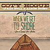 Coty Hogue: When We Get to Shore
