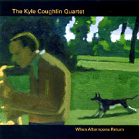Kyle Coughlin | When Afternoons Return