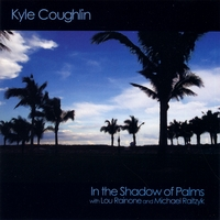 Kyle Coughlin | In the Shadow of Palms