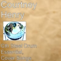 Courtney Henry: Cth Steel Drum Cover Essential