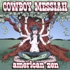 Cowboy Messiah: American Zen