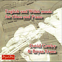 David Cowley & Bryan Evans | English and Welsh Music for oboe and piano