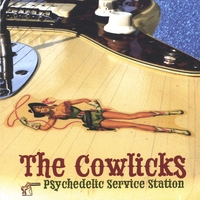 The Cowlicks | Psychedelic Service Station