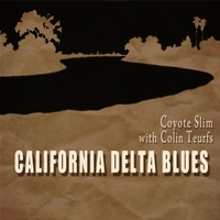 Coyote Slim: California Delta Blues