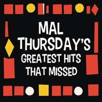 Various Artists | Mal Thursday's Greatest Hits That Missed