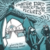 Charlie Parr and the Black Twig Pickers: Glory in the Meeting House