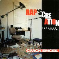 THE CRACK EMCEE: Rap's Creation (Planet Rock)