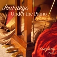 Craig Addy | Journeys Under the Piano