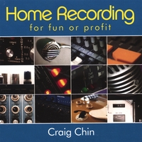 Craig Chin | Home Recording for Fun or Profit
