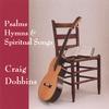 Craig Dobbins: Psalms, Hymns, and Spiritual Songs