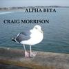 Craig Morrison: Alpha Beta